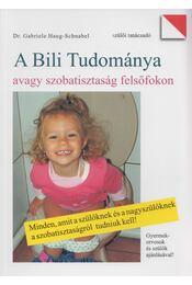 A Bili tudománya - Gabriele Haug-Schnabel - Régikönyvek