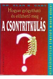 Hogyan gyógyítható és előzhető meg a csontritkulás? - Gaby, Alan R. - Régikönyvek