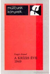 A krízis éve 1949 - Gagyi József - Régikönyvek