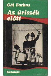Az úriszék előtt - Gál Farkas - Régikönyvek