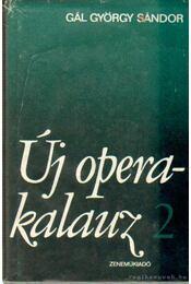 Új operakalauz II. - Gál György Sándor - Régikönyvek