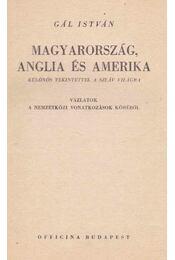 Magyarország, Anglia és Amerika - Gál István - Régikönyvek