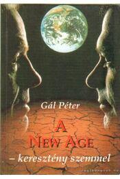 A New Age - keresztény szemmel - Gál Péter - Régikönyvek