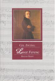 Liszt Ferenc - Gál Zsuzsa - Régikönyvek