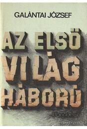 Az első világháború - Galántai József - Régikönyvek