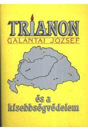 Trianon és a kisebbségvédelem - Galántai József - Régikönyvek