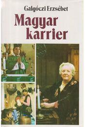 Magyar karrier - Galgóczi Erzsébet - Régikönyvek
