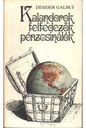 Kalandorok, felfedezők, pénzcsinálók - Galsky, Desider - Régikönyvek