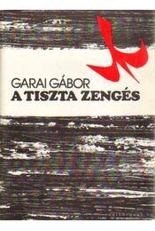 A tiszta zengés - Garai Gábor - Régikönyvek