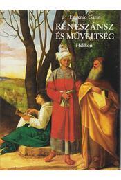 Reneszánsz és műveltség - Garin, Eugenio - Régikönyvek