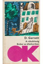 A rókafeleség; Ember az állatkertben - Garnett, D. - Régikönyvek