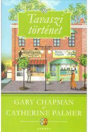 Tavaszi történet - Gary Chapman,  Catherine Palmer - Régikönyvek
