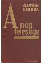 A Nap felesége - Gaston Leroux - Régikönyvek