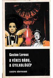A véres bábu; A gyilkológép - Gaston Leroux - Régikönyvek