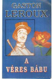 A véres bábu - Gaston Leroux - Régikönyvek