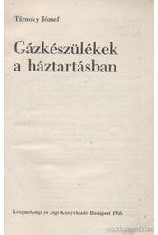 Gázkészülékek a háztartásban - Tárnoky József - Régikönyvek