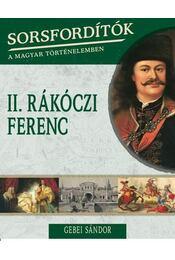 II. Rákóczi Ferenc - Gebei Sándor - Régikönyvek