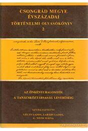 Csongrád megy évszázadai történelmi olvasókönyv 2 - Géczi Lajos, Labádi Lajos, G. Tóth Ilona - Régikönyvek