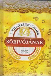 A világ legnagyobb sörivójának - Géczi Zoltán, Szabó Zsolt - Régikönyvek