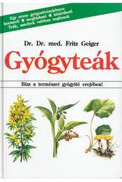 Gyógyteák - Geiger, Fritz dr. - Régikönyvek
