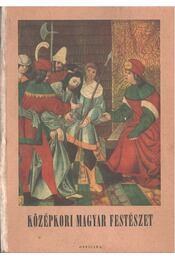 Középkori magyar festészet - Genthon István - Régikönyvek