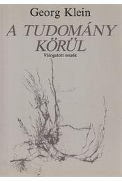 A tudomány körül - Georg Klein - Régikönyvek