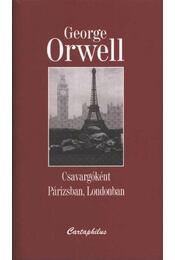 Csavargóként Párizsban, Londonban - George Orwell - Régikönyvek
