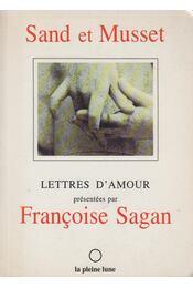 Lettres d'amour - George Sand, Musset, Alfred de, Francois Sagan - Régikönyvek
