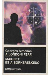 A londoni férfi / Maigret és a borkereskedő - Georges Simenon - Régikönyvek