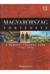 A nemzeti ébredés kora - Gergely András - Régikönyvek