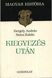 Kiegyezés után - Gergely András, Szász Zoltán - Régikönyvek