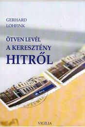 Ötven levél a keresztény hitről - Gerhard Lohfink - Régikönyvek