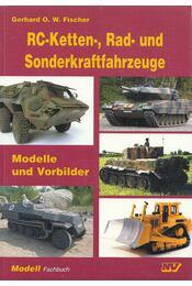 RC-Ketten-, Rad- und Sonderkraftfahrzeuge - Gerhard O. W. Fischer - Régikönyvek