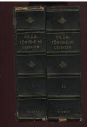 Világtörténelmi lexikon I-II. - Parragi György, Horváth Zoltán - Régikönyvek