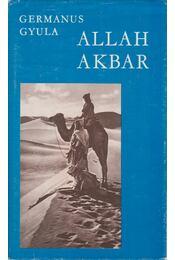 Allah Akbar! - Germanus Gyula - Régikönyvek