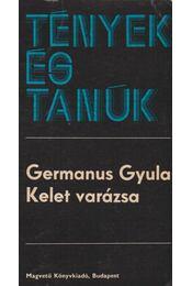 Kelet varázsa - Germanus Gyula - Régikönyvek