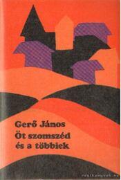 Öt szomszéd és a többiek - Gerő János - Régikönyvek
