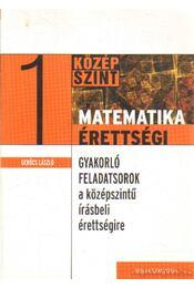 Matematikaérettségi 1 - Gerőcs László - Régikönyvek