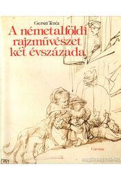 A németalföldi rajzművészet két évszázada - Gerszi Teréz - Régikönyvek