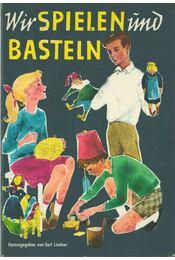 Wir spielen und basteln - Gert Lindner - Régikönyvek