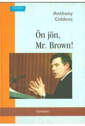 Ön jön, Mr. Brown! - Giddens, Anthony - Régikönyvek
