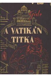 A Vatikán titka - Gide, André - Régikönyvek