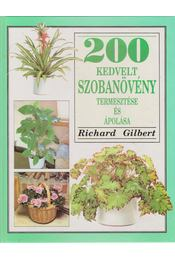 200 kedvelt szobanövény - Gilbert, Richard - Régikönyvek