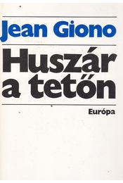 Huszár a tetőn - Giono, Jean - Régikönyvek