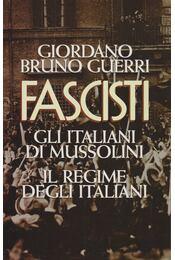 Fascisti - Giordano Bruno Guerri - Régikönyvek