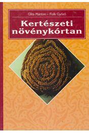 Kertészeti növénykórtan - Glits Márton, Dr. Folk Győző - Régikönyvek