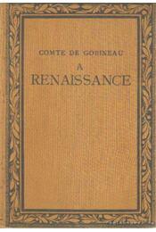 A renaissance - Gobineau, Comte De - Régikönyvek