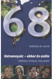Hatvannyolc - akkor és azóta - Göbölyös N. László - Régikönyvek