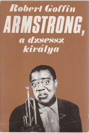 Armstrong, a dzsessz királya - Goffin, Robert - Régikönyvek