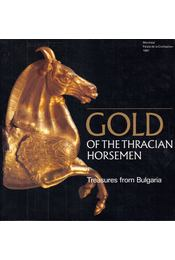 Gold of the Thracian Horsemen: Treasures from Bulgaria - Katherine Sapon - Régikönyvek